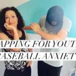 How Can I use Tapping for a 7 Year Old's Baseball Anxiety?